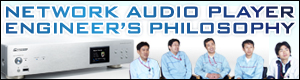 NETWORK AUDIO PLAYER ENGINEERs PHILOSOPHY